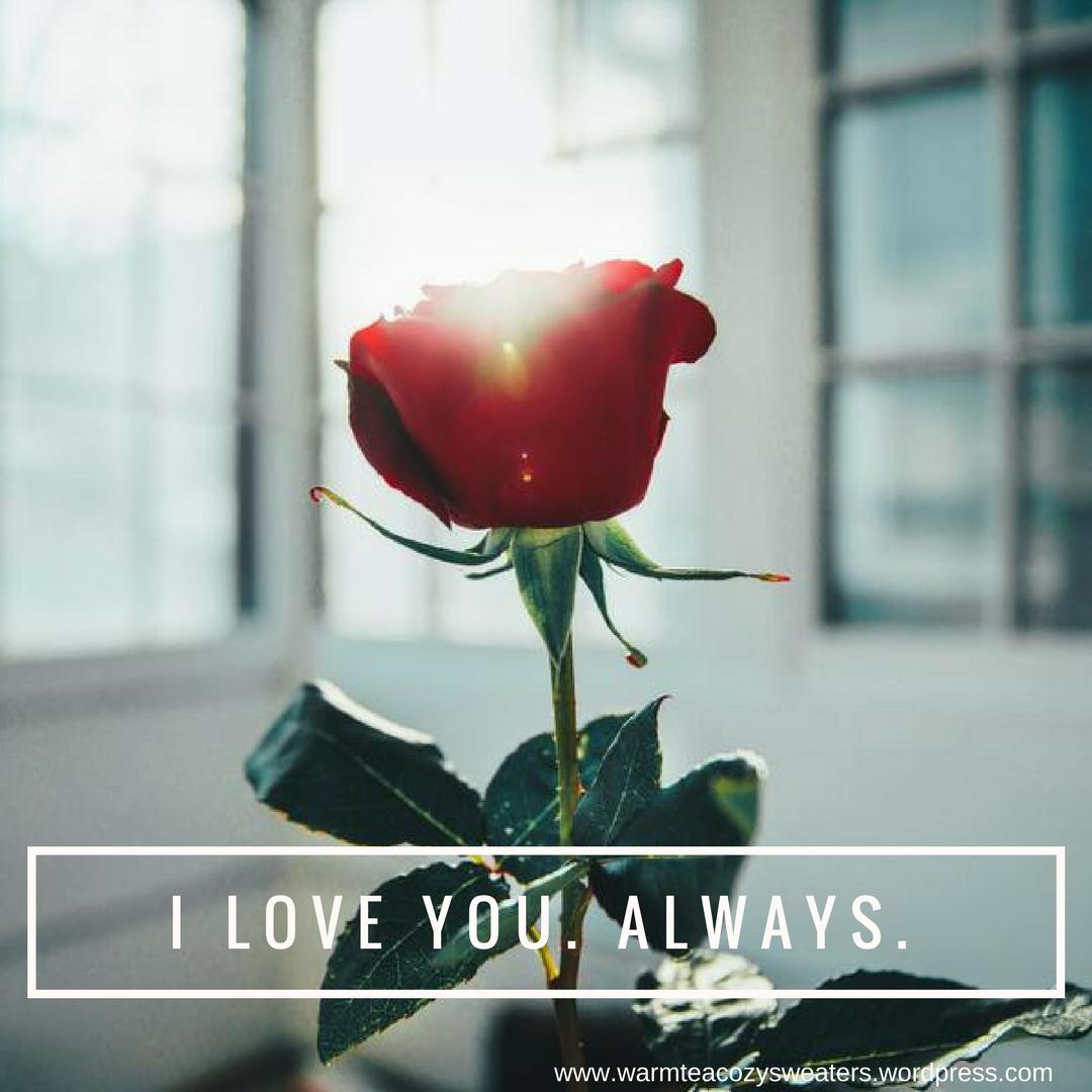 I love you. Always. (1)